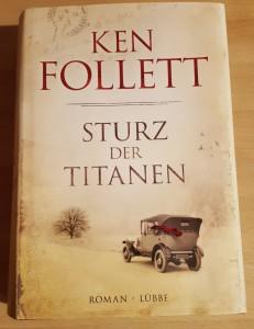 Ken Follet - Sturz der Titanen